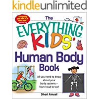 The Everything KIDS' Human Body Book: All You Need to Know About Your Body Systems - From Head to Toe! (Everything® Kids…