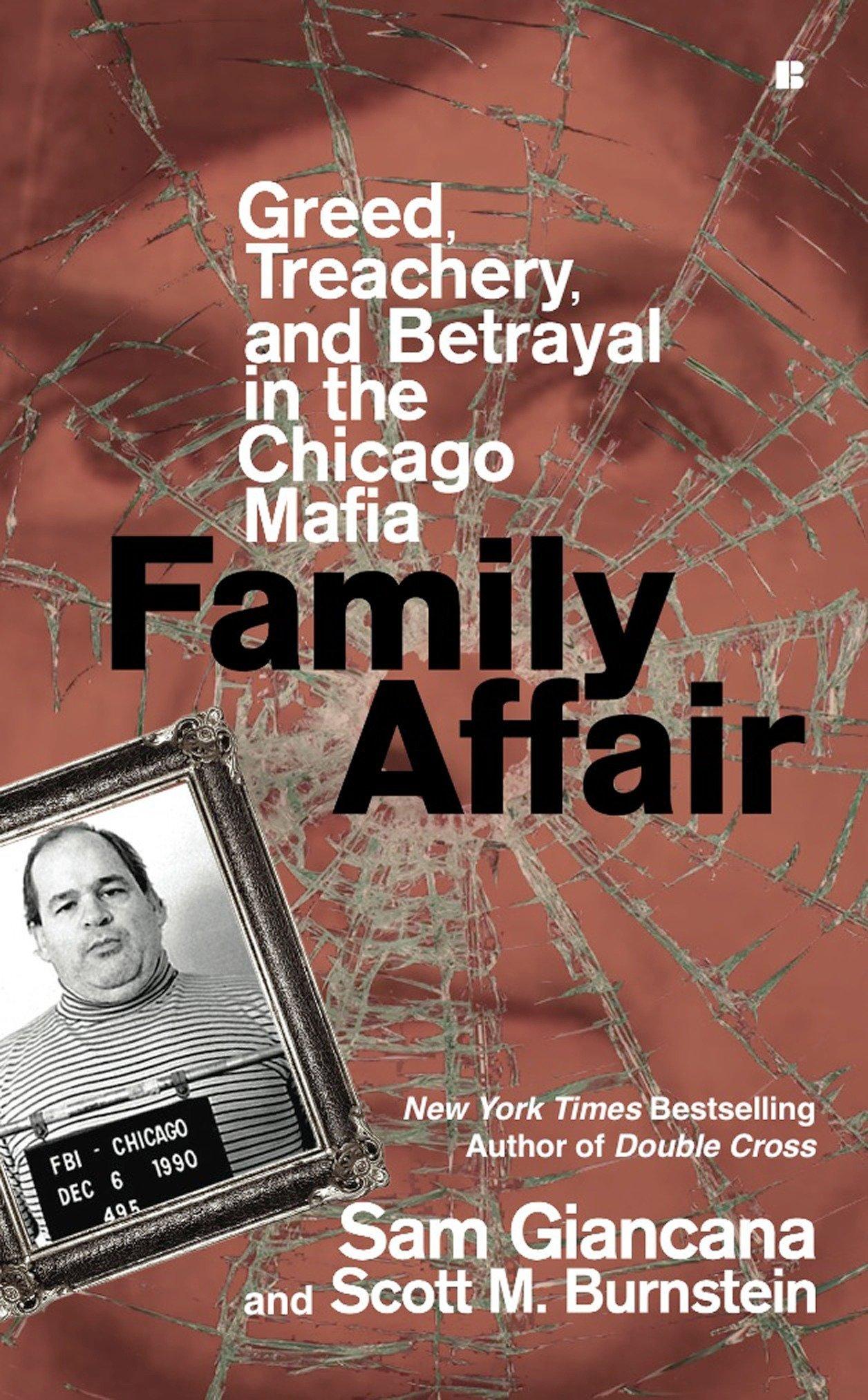 Family Affair: Greed, Treachery, and Betrayal in the Chicago Mafia: Sam  Giancana, Scott M. Burnstein: 9780425228319: Amazon.com: Books