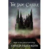 The Jade Castle (Land of Iyah Book 1) (English Edition)