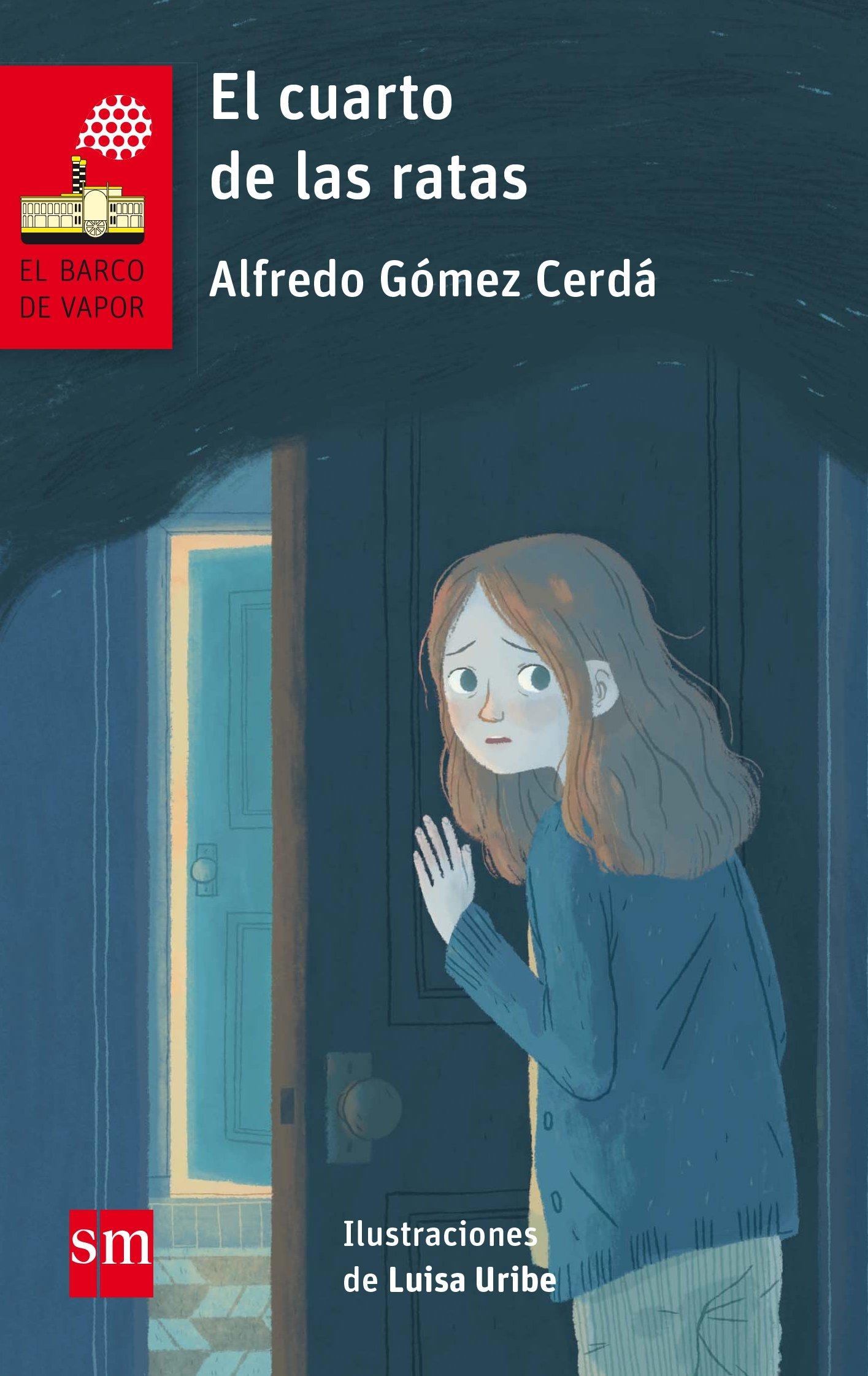 El cuarto de las ratas (El Barco de Vapor Roja): Amazon.es: Alfredo Gómez Cerdá, Luisa Uribe: Libros