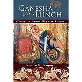 Ganesha Goes to Lunch: Classics From Mystic India (Mandala Classics)