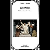 El crisol (Letras Universales) (Spanish Edition)