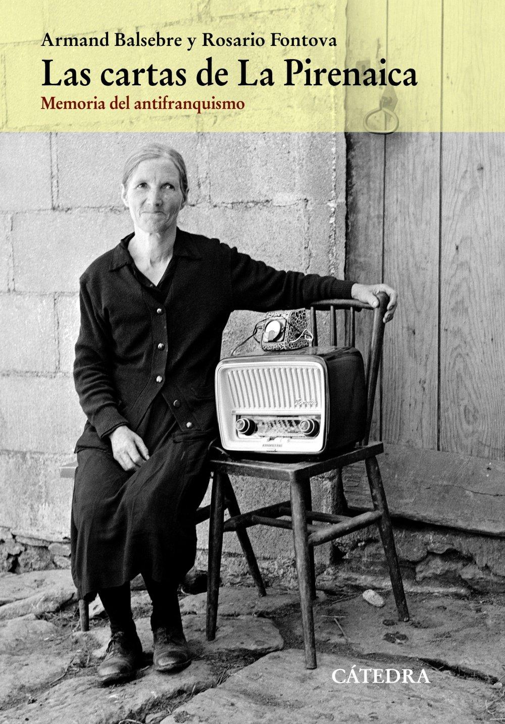 Las cartas de La Pirenaica: Memoria del antifranquismo Historia. Serie mayor: Amazon.es: Balsebre, Armand, Fontova, Rosario: Libros