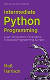 Treading on Python Series: Intermediate Python Programming: Learn Decorators, Generators, Functional Programming and More