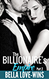 The Billionaire's Empire Part 2 (Empire Billionaire Romance Series)