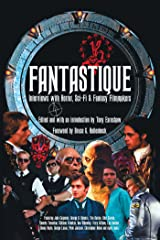 Fantastique: Interviews with Horror, Sci-Fi & Fantasy Filmmakers (Volume I) Kindle Edition