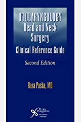Otolaryngology: Head and Neck Surgery--A Clinical & Reference Guide, Second Edition Paperback