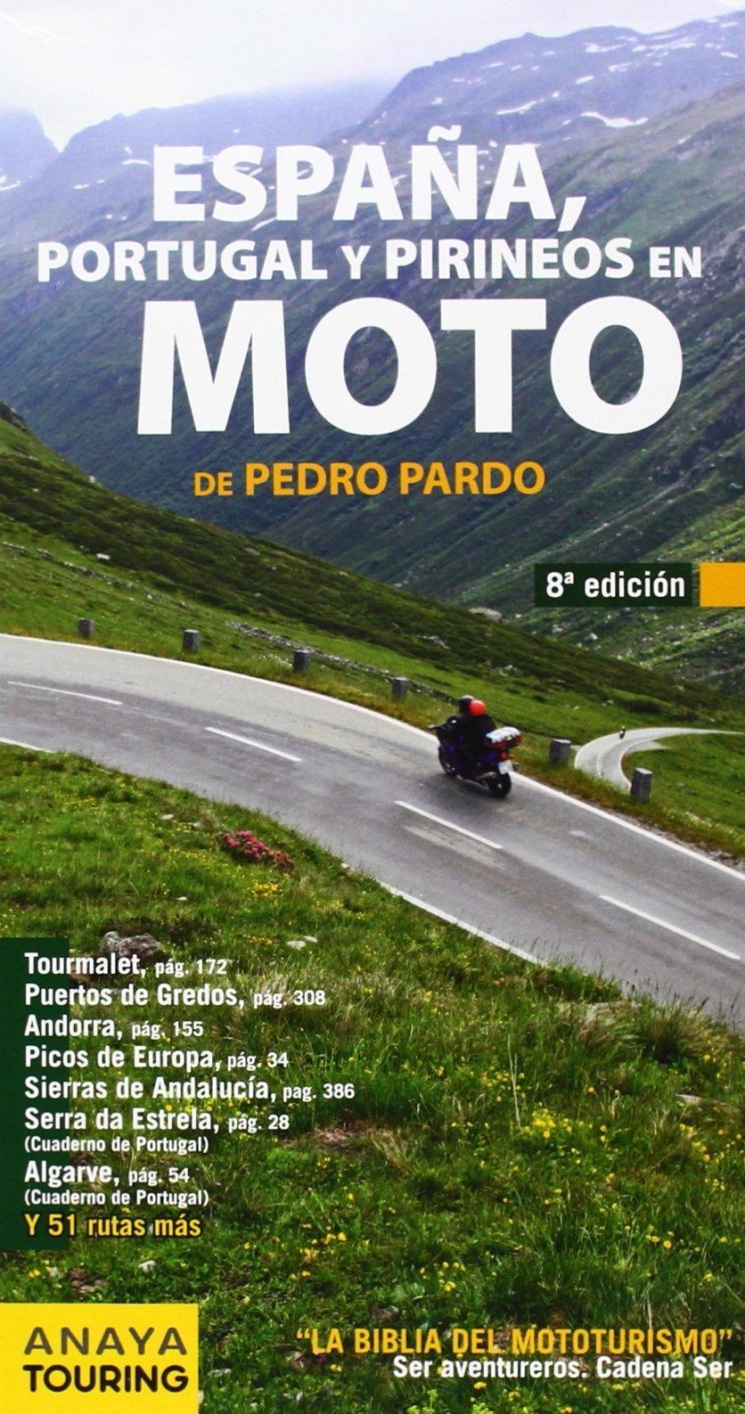 España, Portugal Y Pirineos En Moto 2014 de Pedro Pardo Blanco 12 jun 2014 Tapa blanda: Amazon.es: Libros