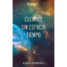 Cuentos Sin Espacio Tiempo: Volumen I (Spanish Edition) Jul 3, 2018