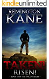 Taken! - Risen! (A Taken! Novel Book 14)