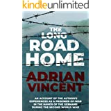The Long Road Home: An account of the author's experiences as a prisoner-of-war in the hands of the Germans during the Second