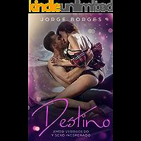 Destino: Amor Verdadero y Sexo Inesperado (Novela de Romance y Erótica)