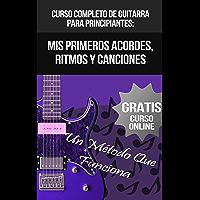 Curso Completo De Guitarra Para Principiantes: Mis Primeros