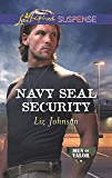 Mills & Boon : Navy Seal Security (Men of Valor)