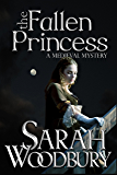 The Fallen Princess (A Gareth and Gwen Medieval Mystery Book 4)