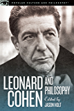 Leonard Cohen and Philosophy: Various Positions (Popular Culture and Philosophy)