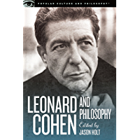 Leonard Cohen and Philosophy: Various Positions (Popular Culture and Philosophy Book 84) (English Edition)