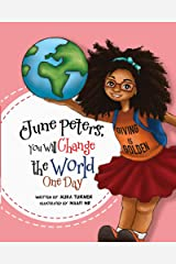 June Peters, You Will Change The World One Day Kindle Edition