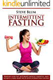 Intermittent Fasting: Lose up to 1 Pound a DAY, Get a Beautiful Lean Body and Master Your Hunger (Ultimate Weight Loss Book 2)