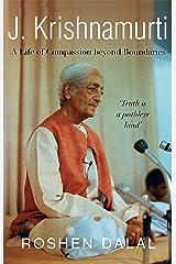 J. Krishnamurti: A Life of Compassion beyond Boundaries Kindle Edition