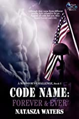 Code Name: Forever & Ever (A Warrior's Challenge series Book 5) Kindle Edition