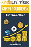 Cryptocurrency Trading: How to Make Money by Trading Bitcoin and other Cryptocurrency (Bitcoin Trading, Ethereum, Litecoin, Ripple, Blockchain, ICO, Cryptocurrency ... and Blockchain Book 2) (English Edition)