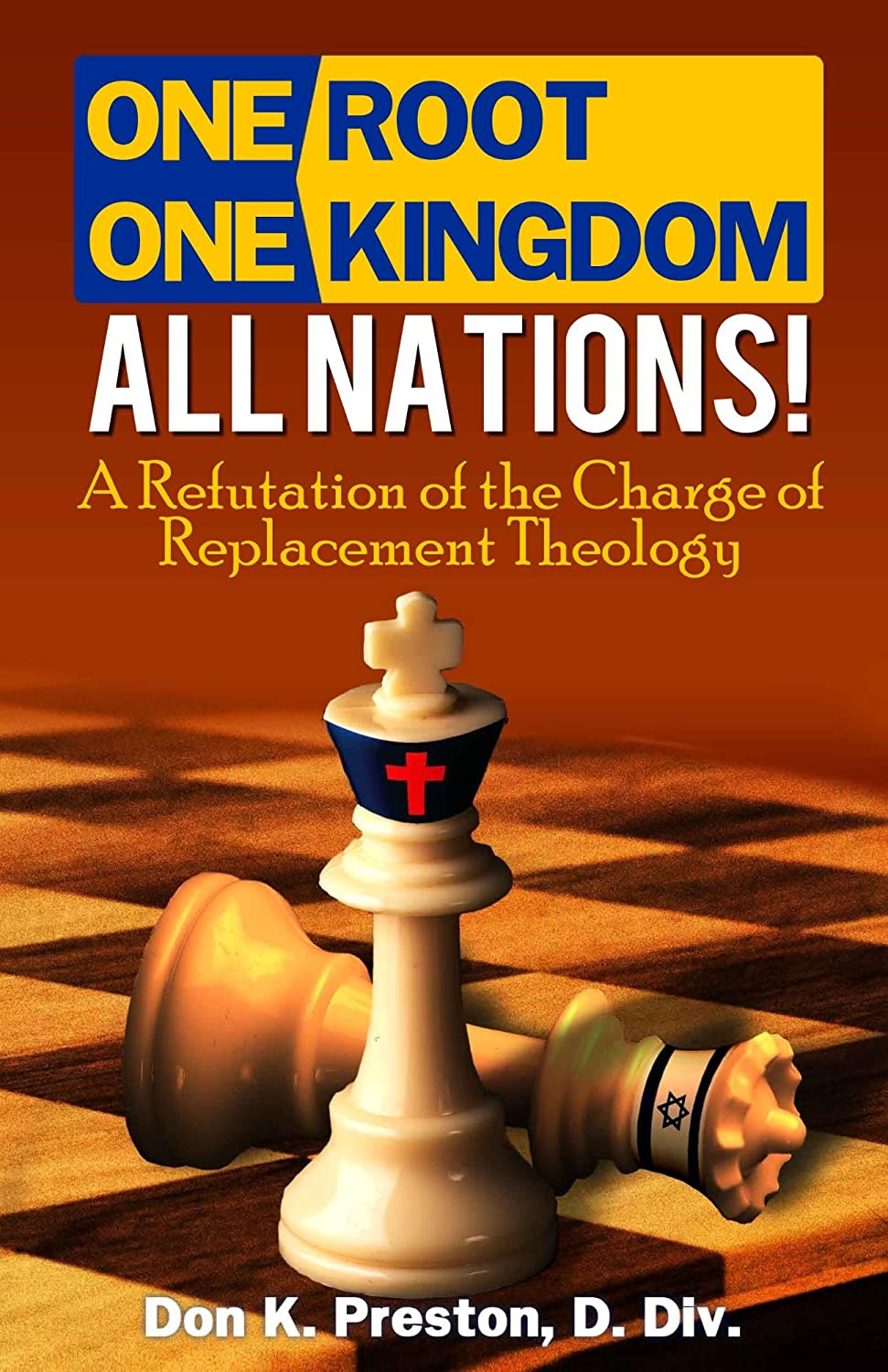 One Root, One Kingdom - All Nations!: A Refutation of the Charge of Replacement Theology (English Edition) eBook: Preston D. Div., Don K.: Amazon.es: Tienda Kindle