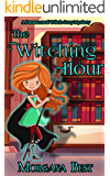 The Witching Hour: A Paranormal Witch Cozy Mystery (His Ghoul Friday Book 2)