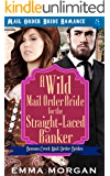 A Wild Mail Order Bride for the Straight-Laced Banker (Benson Creek Mail Order Brides Book 6)
