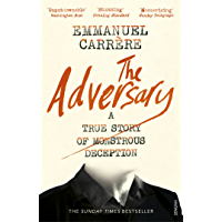 The Adversary: A True Story of Monstrous Deception (English Edition)