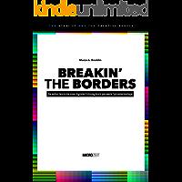 BREAKIN' THE BORDERS: Die wahre Geschichte einer digitalen Erlösung durch preiswerte Spitzentechnologie (The Atari ST and the Creative People 1) (German Edition)
