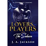 Lovers, Players & The Seducer: Contemporary Romance Seduction! The Storm is Coming (A Geek An Angel Book 2)