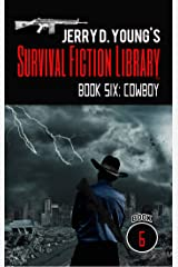 Jerry D. Young's Survival Fiction Library: Book Six: Cowboy Kindle Edition