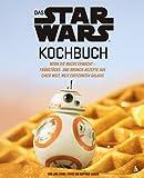 Das STAR WARS Kochbuch: Wenn die Macht erwacht – Frühstücks- und Brunch-Rezepte aus einer weit, weit entfernten Galaxis