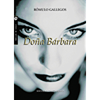 Doña Bárbara (Spanish Edition)