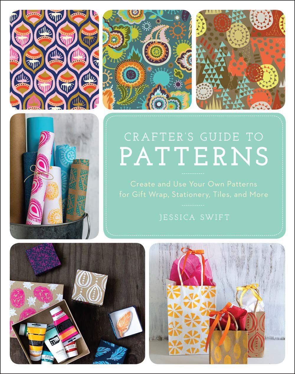 The Crafter's Guide to Patterns: Create and Use Your Own Patterns for Gift Wrap, Stationary, Tiles, and More pdf
