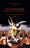 On Purgatory: The Members of the Church Suffering (De Controversiis)