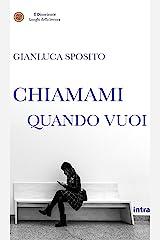 Chiamami quando vuoi (Il Disoriente) (Italian Edition) Kindle Edition
