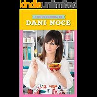A Doce Cozinha de Dani Noce