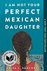 I Am Not Your Perfect Mexican Daughter Kindle Edition