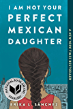 I Am Not Your Perfect Mexican Daughter