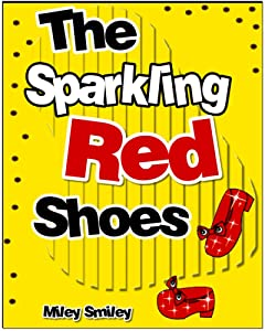 Children\'s Book: The Sparkling Red Shoes (Children\'s bedtime stories for ages 4-8)