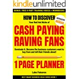 1-PAGE PLANNER: How to Discover your Red-Hot Niche of Cash-Paying Raving Fans. Dominate it. Become the Business Customers Wan