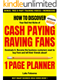 1-PAGE PLANNER: How to Discover your Red-Hot Niche of Cash-Paying Raving Fans. Dominate it. Become the Business Customers Want to Buy From (Best Smart Business Ideas)
