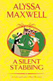 A Silent Stabbing (A Lady and Lady's Maid Mystery Book 5)