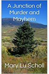 A Junction of Murder and Mayhem Kindle Edition