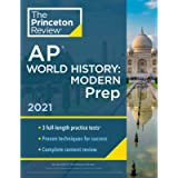 Princeton Review AP World History: Modern Prep, 2021: Practice Tests + Complete Content Review + Strategies & Techniques…