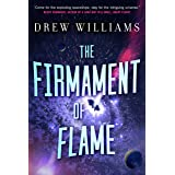 The Firmament of Flame (The Universe After, 3)