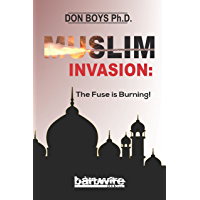 Muslim Invasion: The Fuse is Burning