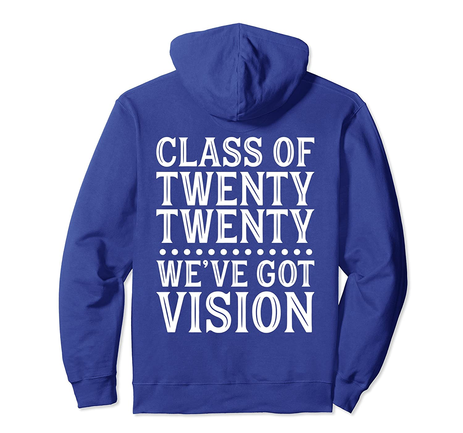Class of 2020 We Have Vision Hoodie-ah my shirt one gift
